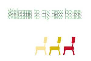 Welcome to my new house